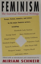 Feminism - The Essential Historical Writings ebook by Miriam Schneir