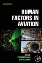 Human Factors in Aviation ebook by Eduardo Salas, Dan Maurino