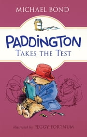 Paddington Takes the Test ebook by Michael Bond,Peggy Fortnum