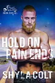 Hold On, Pain Ends - Dueling Devils, #6 ebook by Shyla Colt