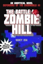 The Battle of Zombie Hill - Defenders of the Overworld #1 ebook by Nancy Osa