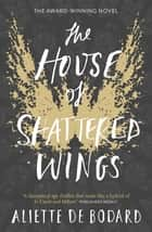The House of Shattered Wings ebook by Aliette de Bodard