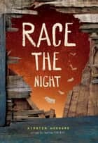 Race the Night ebook by Kirsten Hubbard