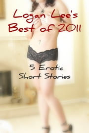 Logan Lee's Best of 2011 ebook by Logan Lee