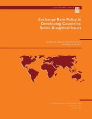 Exchange Rate Policy in Developing Countries: Some Analytical Issues ebook by Peter Mr. Montiel,Bijan Aghevli,Mohsin Mr. Khan
