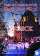 The Magick of Christmas ebook by Susan Mac Nicol