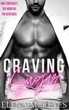 Craving Sugar ebook by Elena M. Reyes
