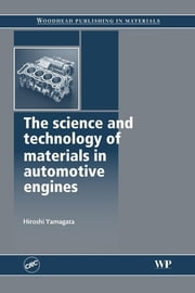The Science and Technology of Materials in Automotive Engines ebook by H Yamagata