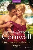 Ein unwiderstehlicher Spion - Roman ebook by Lecia Cotton Cornwall, Eva Malsch