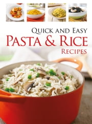 Quick & Easy Pasta and Rice ebook by Hinkler