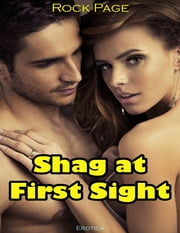 Erotica: Shag At First Sight ebook by Rock Page