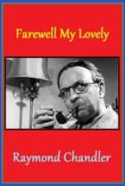 Farewell My Lovely ebook by Raymond Chandler