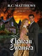 Chateau Swansea - Tortured Souls, #4 ebook by R.C. Matthews