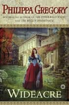Wideacre ebook by Philippa Gregory