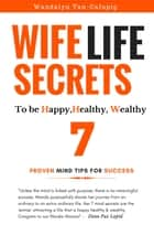 Wife Life Secrets to be Happy, Healthy, Wealthy ebook by Wandalyn Tan-Calupig