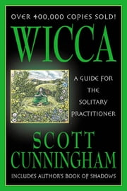 Wicca: A Guide For The Solitary Practitioner - A Guide for the Solitary Practitioner ebook by Kobo.Web.Store.Products.Fields.ContributorFieldViewModel