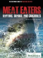 Meat Eaters ebook by Britannica Educational Publishing,Rafferty,John P