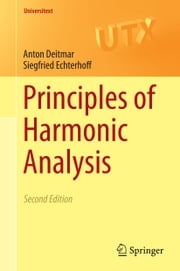 Principles of Harmonic Analysis ebook by Anton Deitmar,Siegfried Echterhoff