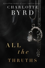 All the Truths ebook by Charlotte Byrd