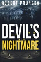 Devil's Nightmare - Devil's Nightmare, #1 ebook by Robert Pruneda