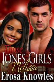 Those Jones Girls - Melissa ebook by Erosa Knowles