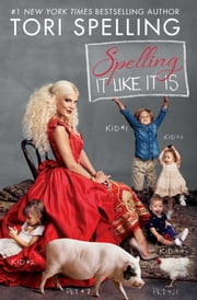 Spelling It Like It Is ebook by Tori Spelling