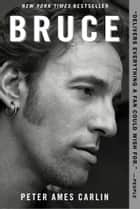 Bruce ebook by Peter Ames Carlin