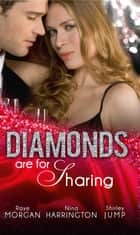 Diamonds are for Sharing: Her Valentine Blind Date / Tipping the Waitress with Diamonds / The Bridesmaid and the Billionaire (Mills & Boon M&B) ebook by Raye Morgan, Nina Harrington, Shirley Jump