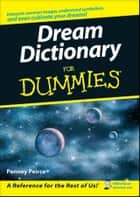 Dream Dictionary For Dummies ebook by Penney Peirce