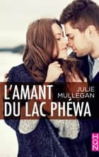 L'amant du lac Phéwa ebook by Julie Mullegan