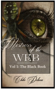 Mistress of the Web Vol 1: The Black Book ebook by Chike Deluna