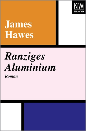Ranziges Aluminium - Roman ebook by James Hawes
