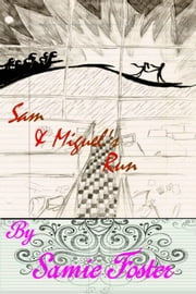 Sam and Miguel's Run ebook by Samie Foster