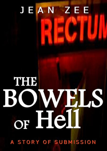 The Bowels of Hell ebook by Jean Zee