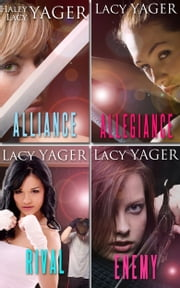 Alliance / Allegiance / Rival / Enemy - a young adult 4-book collection ebook by Lacy Yager,Haley Yager
