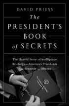The President's Book of Secrets ebook by David Priess,George H. W. Bush