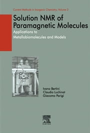 Solution NMR of Paramagnetic Molecules - Applications to metallobiomolecules and models ebook by Giacomo Parigi,Claudio Luchinat,Ivano Bertini