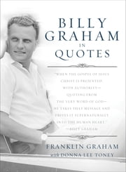 Billy Graham in Quotes ebook by Franklin Graham,Donna Lee Toney,Billy Graham