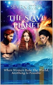 The Slave Planet ebook by Seven Steps
