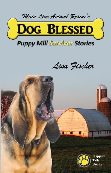 Dog Blessed: Puppy Mill Survivor Stories ebook by Kyla Duffy