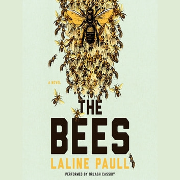 The Bees - A Novel audiobook by Laline Paull