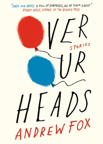 Over Our Heads ebook by Andrew Fox