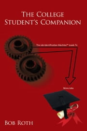 The College Student's Companion ebook by Bob Roth