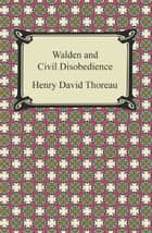 Walden and Civil Disobedience ebook by Henry David Thoreau