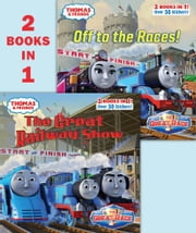 Thomas & Friends The Great Railway Show/Off to the Races (Thomas & Friends) ebook by Random House