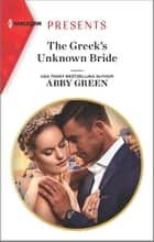 The Greek's Unknown Bride ebook by Abby Green