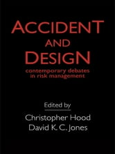 Accident And Design - Contemporary Debates On Risk Management ebook by