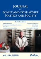 Journal of Soviet and Post-Soviet Politics and Society - 2015/2: Double Special Issue: Back from Afghanistan: The Experiences of Soviet Afghan War Veterans and: Martyrdom & Memory in Post-Socialist Space ebook by Andriy Portnov, Andreas Umland, Julie Fedor