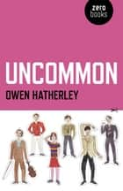Uncommon eBook by Owen Hatherley