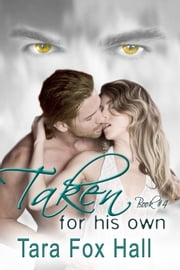 Taken For His Own ebook by Tara Fox Hall
